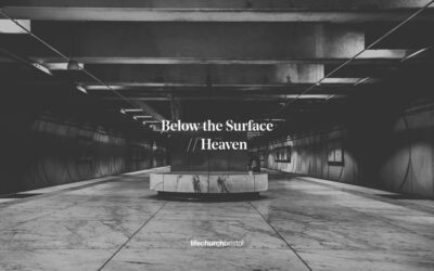 Life Church Home | Below The Surface – Part 4 Heaven | 07/06/20