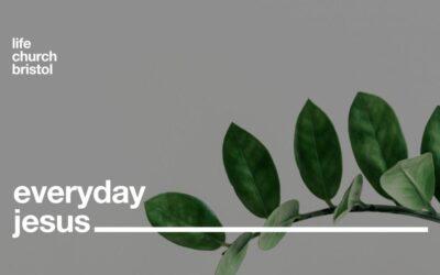 Life Church Home | Everyday Jesus Part II | 26/04/20